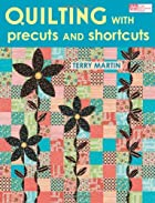 Quilting with Precuts and Shortcuts (That…