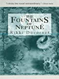 Ducornet, Rikki: The Fountains of Neptune