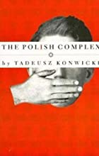 The Polish Complex by Tadeusz Konwicki
