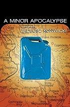 A Minor Apocalypse by Tadeusz Konwicki