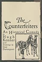 The Counterfeiters: An Historical Comedy by…