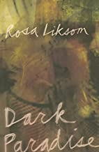 Dark Paradise by Rosa Liksom