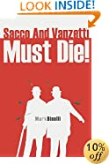 Sacco And Vanzetti Must Die!
