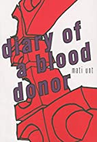 Diary of a blood donor by Mati Unt