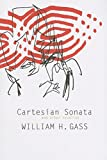 William H. Gass: Cartesian Sonata and Other Novellas