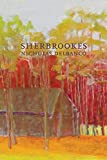 Delbanco, Nicholas: Sherbrookes: Possession / Sherbrookes / Stillness (American Literature Series)