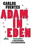 Fuentes, Carlos: Adam in Eden
