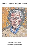 Gaddis, William: Letters of William Gaddis (American Literature (Dalkey Archive))