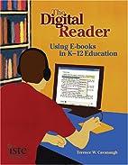 The Digital Reader: Using E-books in K-12…