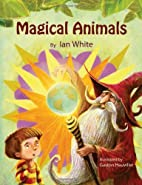 Magical Animals by Ian White