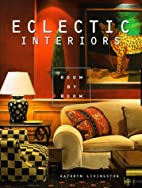 Room By Room: Eclectic Interiors by Kathryn…