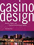 Henderson, Justin: Casino Design: Resorts, Hotels, and Themed Entertainment Spaces