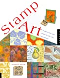 Miller, Sharilynne: Stamp Art: 15 Original Rubber Stamp Projects for Cards, Books, Boxes, and More