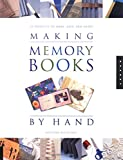 Feliciano, Kristina: Making Memory Books by Hand: 22 Projects to Make, Keep, and Share