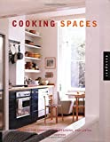 Thompson, Helen: Cooking Spaces: Designs for Cooking, Entertaining, and Living