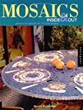 Mastandrea, Doreen: Mosaics Inside and Out: Patterns and Inspiration for 17 Mosaic Projects
