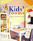 Kasabian, Anna: Kids' Rooms: A Hands-On Decorating Guide