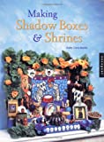 Cano-Murillo, Kathy: Making Shadow Boxes and Shrines