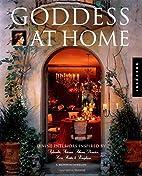 Goddess at Home: Divine Interiors Inspired…