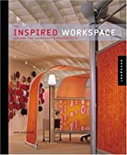 The Inspired Workspace: Designs for…