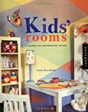 Kasabian, Anna: Kids' Rooms: A Hands-On Decorating Guide (Interior Design and Architecture)