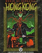 World of Darkness: Hong Kong by Jackie…