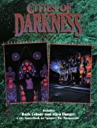 Cities of Darkness Vol. 3: Dark Colony and…