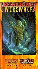 Predator & Prey: Werewolf by John H. Steele