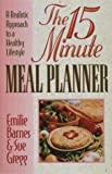 Barnes, Emilie: The 15-Minute Meal Planner/a Realistic Approach to a Healthy Lifestyle
