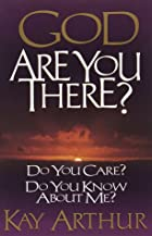 God, Are You There?: Do You Care? Do You…