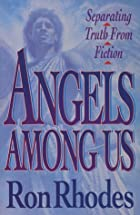 Angels Among Us by Ron Rhodes