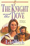 Wick, Lori: The Knight and the Dove (Kensington Chronicles, Book 4)