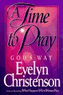 A Time to Pray God's Way by Evelyn…