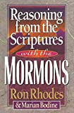 Rhodes, Ron: Reasoning from the Scriptures With the Mormons
