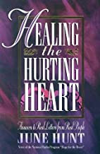 Healing the Hurting Heart: Answering Real…