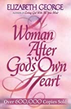 A Woman After God's Own Heart by Elizabeth…