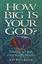 How Big Is Your God: Finding a Faith That…