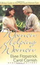 Women Helping Women: A Biblical Guide to…