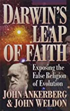 Darwin's Leap of Faith by John Ankerberg