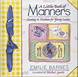 Barnes, Emilie: A Little Book of Manners