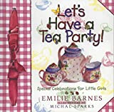 Barnes, Emilie: Let's Have a Tea Party!