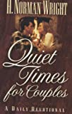 Wright, H. Norman: Quiet Times for Couples: A Daily Devotional