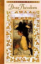 Dear Theodora (Victorian Bookshelf Series)…
