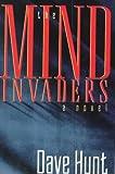Hunt, Dave: The Mind Invaders