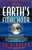 Hindson, Ed: Earth's Final Hour: Are We Really Running Out of Time?