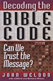 Wilson, Clifford A.: Decoding the Bible Code