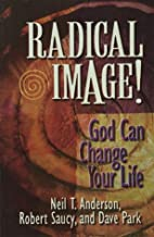 Radical Image! by Neil T. Anderson