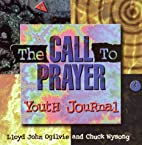 The Call to Prayer: Youth Journal by Lloyd…