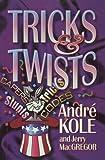 Kole, Andre: Tricks and Twists