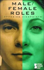 Male/Female Roles: Opposing Viewpoints by…